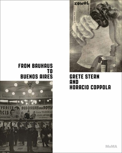 From Bauhaus to Buenos Aires Grete Stern